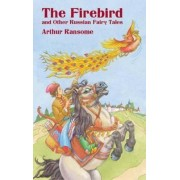 The Firebird and Other Russian Fairy Tales by Arthur Ransome