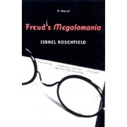 Freud's Megalomania by Israel Rosenfield