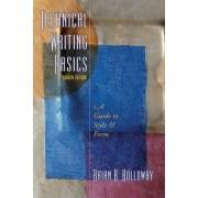 Technical Writing Basics by Brian R. Holloway
