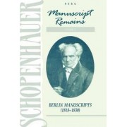 Schopenhauer: Manuscript Remains: Berlin Manuscripts (1818-1830) v. 3 by Arthur Schopenhauer