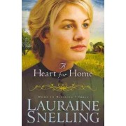 A Heart for Home by Lauraine Snelling