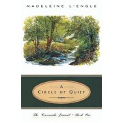 Circle of Quiet by Madelaine L'Engle