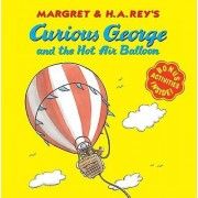 Margret & H.A. Rey's Curious George and the Hot Air Balloon by Margret Rey