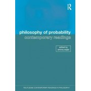 Philosophy of Probability: Contemporary Readings by Antony Eagle