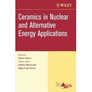 Ceramics in Nuclear and Alternative Energy Applications, Ceramic Engineering and Science Proceedings, Cocoa Beach by Andrew Wereszczak