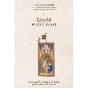 Lancelot-Grail: 5. Lancelot part V and VI by Norris J. Lacy
