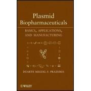 Plasmid Biopharmaceuticals by Duarte Miguel F. Prazeres