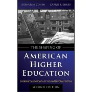 The Shaping of American Higher Education by Arthur M. Cohen