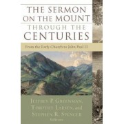 The Sermon on the Mount Through the Centuries by Jeffrey P. Greenman