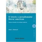 O Istorie A Jurnalismului Literar American - John C. Hartsock