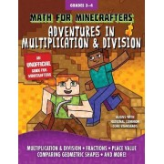 Math for Minecrafters: Adventures in Multiplication & Division by Sky Pony Press