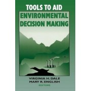Tools to Aid Environmental Decision Making by Virginia H. Dale