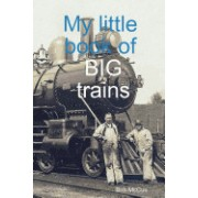 My Little Book of Big Trains