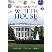 The Road to the White House 2012 by Stephen J. Wayne
