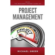 The Manager's Pocket Guide to Project Management by Michael Greer