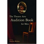 The Theatre Arts Audition Book for Men by Annika Bluhm