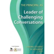 The Principal as Leader of Challenging Conversations by Ontario Principals Council