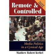 Remote and Controlled by Matthew Robert Kerbel