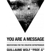 You Are a Message by Guillaume Wolf