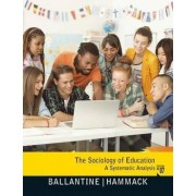 The Sociology of Education by Jeanne H. Ballantine