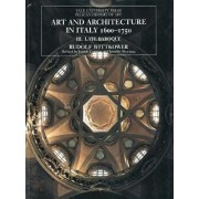 Art and Architecture in Italy, 1600-1750: Late Baroque and Rococo, 1675--1750 Volume 3 by Rudolf Wittkower