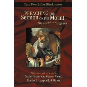 Preaching the Sermon on the Mount by David Fleer