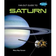Far-Out Guide to Saturn by Mary Kay Carson