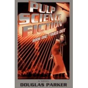 Pulp Science Fiction by Professor Douglas Parker