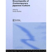 Encyclopedia of Contemporary Japanese Culture by Sandra Buckley
