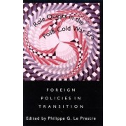 Role Quests in the Post-Cold War Era by Professor Philippe G. Le Prestre