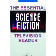 The Essential Science Fiction Television Reader by J. P. Telotte