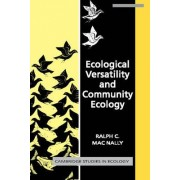 Ecological Versatility and Community Ecology by Ralph C. Mac Nally