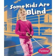 Some Kids Are Blind by Lola M Schaefer