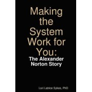 Making the System Work for You by Lori Latrice Sykes