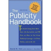 The Publicity Handbook, New Edition by David R. Yale