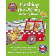 Amazing Machines Flashing Fire Engines Activity Book by Tony Mitton