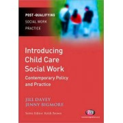 Introducing Child Care Social Work: Contemporary Policy and Practice by Jill Davey