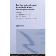 Service Industries and Asia Pacific Cities by Peter W. Daniels
