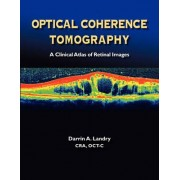 Optical Coherence Tomography a Clinical Atlas of Retinal Images by Darrin A Landry