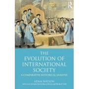 The Evolution of International Society by Adam Watson