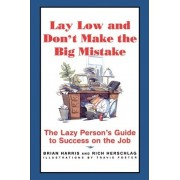Lay Low and Don't Make the Big Mistake by Rich Herschlag