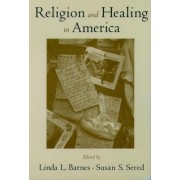 Religion and Healing in America by Linda L. Barnes