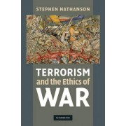 Terrorism and the Ethics of War by Stephen Nathanson