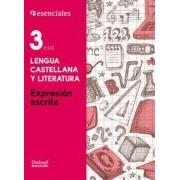 Esenciales Oxford. Lengua Castellana y Literatura 3.º ESO. Expresión Escrita by AA.Vv.