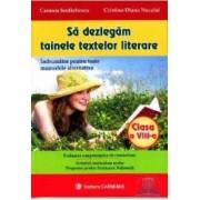 Sa dezlegam tainele textelor literare clasa 8 ed.2012 - Carmen Iordachescu