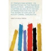St. Teresa's Own Words by Saint of Avila Teresa