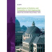 Applications of Statistics and Probability in Civil Engineering by Michael Faber