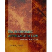 The Economic Approach to Law, Second Edition by Thomas J. Miceli