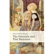 The Fairytale and Plot Structure 2015 by Terence Patrick Murphy