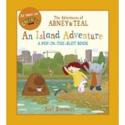 The Adventures of Abney & Teal: An Island Adventure by Joel Stewart